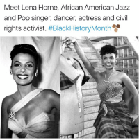 Memes, Pop, and American: Meet Lena Horne, African American Jazz  and Pop singer, dancer, actress and civil  rights activist