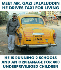 Children, Taxi, and Living: MEET MR. GAZI JALALUDDIN  HE DRIVES TAXI FOR LIVING  AUGHING  WB 04  H9735562504  HE IS RUNNING 2 SCHOOLS  AND AN ORPHANAGE FOR 400  UNDERPRIVILEGED CHILDREN Hats Off To Mr. #GaziJalaluddin  (Y)