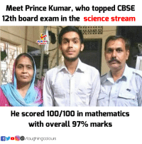 Congratulations Prince Kumar :): Meet Prince Kumar, who topped CBSE  12th board exam in the science stream  HING  He scored 100/100 in mathematics  with overall 97% marks  olours Congratulations Prince Kumar :)