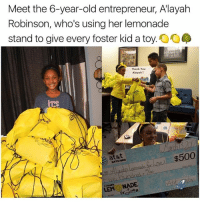 Black Lives Matter, Memes, and Thank You: Meet the 6-year-old entrepreneur, Alayah  Robinson, who's using her lemonade  stand to give every foster kid a toy  Thank You  Alayah  $500  at&t  LEM NADE The world needs more people like this girl ❤ sincerelyblack myblackness melanin melaninonfleek melaninpoppin blackbeauty blackisbeautiful panafrican panafricanism blackpride blackpower black blackgirl blackman blackfamily blackbaby blacklivesmatter