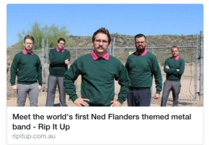 Ned Flanders, Metal, and Band: Meet the world's first Ned Flanders themed metal  band - Rip It Up  ripitup.com.au