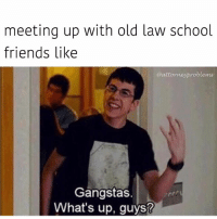 @fvckyoumeme is a Gangsta ass page. Tag a law school buddy 👇: meeting up with old law school  friends like  @attorneyproblems  Gangstas.  What's up, guys? @fvckyoumeme is a Gangsta ass page. Tag a law school buddy 👇