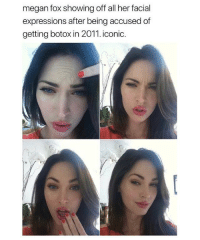 Funny, Love, and Megan: megan fox showing off all her facial  expressions after being accused of  getting botox in 2011. iconic.