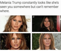 👀🤔: Melania Trump constantly looks like she's  seen you somewhere but can't remember  where.  GO 👀🤔