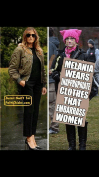 Clothes, Memes, and Women: MELANIA  WEARS  CLOTHES  THAT  EMBARRASS  WOMEN  Susan. Swift for  PolitiChicks.com They have really said this about her. They are insane. Proud Southern Deplorables