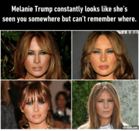 Wait, do I know you? http://9gag.com/gag/a0dRdKv?ref=fbpic: Melanie Trump constantly looks like she's  seen you somewhere but can't remember where.  VIA 9GAG.COM Wait, do I know you? http://9gag.com/gag/a0dRdKv?ref=fbpic