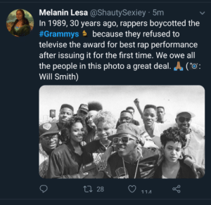 Respect by Loveforsale MORE MEMES: Melanin Lesa @ShautySexiey 5m  In 1989, 30 years ago, rappers boycotted the  #Grammys because they refused to  televise the award for best rap performance  after issuing it for the first time. We owe all  the people in this photo a great deal. Co  Will Smith)  28  11Λ Respect by Loveforsale MORE MEMES