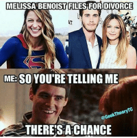 MELISSA BENOST FILES FOR DIVORCE  MEE SO YOU'RE TELLING ME  ekTheo  @Gee  THERE SA CHANCE ❤