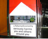 R Memeeconomy: Meme Econom  r/Meme Economy  seriously harms  you and others  around you