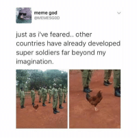 fruit is pretty gr8: meme god  MEMESG0D  just as i've feared.. other  countries have already developed  super soldiers far beyond my  imagination. fruit is pretty gr8