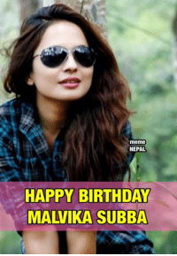 Happy Birthday To The Miss Nepal 2002, Crush Of Many Boys Specially Born in Late Eighties And Early Nineties, The Best TV Anchor And An Inspiration To Many.. MALVIKA SUBBA 😍😍: meme  NEPAL  HAPPY BIRTHDAY  MALVIKA SUBBA Happy Birthday To The Miss Nepal 2002, Crush Of Many Boys Specially Born in Late Eighties And Early Nineties, The Best TV Anchor And An Inspiration To Many.. MALVIKA SUBBA 😍😍