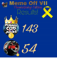 Meme O N  WII  Thanks giving Cailaon  FUNNV  CO  JONES Its been an exiting meme off and you guys decided that @funny.cod.jokes took the win. Better luck next time @iifxl! MemeOffVII