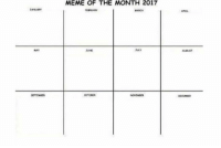Excited for 2017: MEME OF THE MONTH 2017  AAC A  MAy  AME  Azy  My  AUGUST  tr Truste  mean  CCT GO  can  soitwarn Excited for 2017