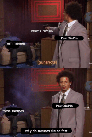 PewDiePie Meme Review | Who Killed Hannibal? | Know Your Meme: meme review  PewDiePie  fresh memes  [gunshots]  lad  PewDiePie  fresh memes  why do memes die so fast  adi PewDiePie Meme Review | Who Killed Hannibal? | Know Your Meme
