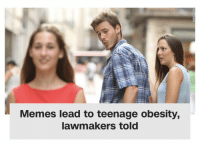 Mmm. Delicious memes.: Memes lead to teenage obesity,  lawmakers told Mmm. Delicious memes.