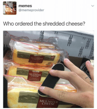 Memes, 🤖, and Muenster Cheese: memes  @memeprovider  Who ordered the shredded cheese?  42  MUENSTER  CHEESE  MIUEN STER  CHEESE  1 @thefactsbible is my favourite account right now