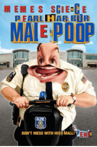 reviving a dead meme: MEMES SCIEDGE  PEARL HAR BURI  MALE POOP  DON'T MESS WITH HISS MALL!  PEN  S reviving a dead meme