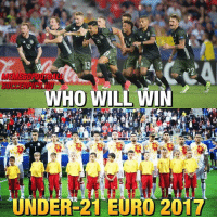 Memes, Euro, and Germany: MEMESOFODTBALL  WHO WILL WIN  UNDER 21 EURO 2017 Who will win it?👇 Germany or Spain?👇