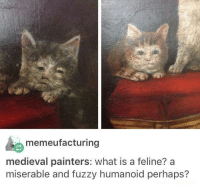Classical Art, Medieval, and What Is A: memeufacturing  medieval painters: what is a feline? a  miserable and fuzzy humanoid perhaps?