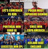 England, Memes, and Barclays: MEMORABLE MOMENTS FROM 2016  LFC'S COMEBACK  POGBA MOST  VS BVB  EXPENSIVESIGNING  COPA AMERICA  CHAMPIONS  20  PORTUGAL WIN  CHILE WIN  URO 16  COPA AMERICA  asoccerclub  BARCLAYS  BARCLAYS  BAPCLAYS  FARC  23  ICELAND BEAT  22  23  LEICESTER WIN EPL  ENGLAND Happy New Year🎉 What was your favourite moment from 2016?👇🏼