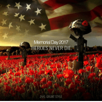 "Memorial Day is a day when we remember those who have died in defense of our great country. ""All gave some, some gave all"". https://t.co/VaiIV7HjPi: Memorial Day 2017  HEROES NEVER DIE  GRUNT STYLE Memorial Day is a day when we remember those who have died in defense of our great country. ""All gave some, some gave all"". https://t.co/VaiIV7HjPi"