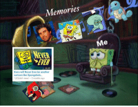 Everyone today: Memories  Me  NEVER  EVER  26:49  there will Never Ever be another  cartoon like Spongebob..  1,828,661 views 2 months ago Everyone today