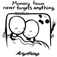 Memes, Alien, and Never: Memory foam  never forgets anything.  epressed Alien  Anything. Yes, even those things.