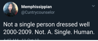 Clothes, Target, and Tumblr: Memphissippian  @Cuntrycounselor  Not a single person dressed well  2000-2009. Not. A. Single. Human arandomthot:The baggy clothes era was really something to behold