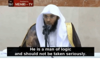 Doctor, Logic, and Taken: MEMRI-TV  He is a man of logic  and should not be taken seriously. An Anti-Vaxxer After A Heated Debate With A Doctor [2017]