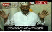 Memri Tv: MEMRI-TV  Video 7  Have you seen this game Fortnite? By Allah, if there was  ever evidence that the West needed to be destroyed, this  abomination is it.