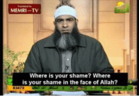 shame: MEMRI TV  Where is your shame? Where  is your shame in the face of Allah?  09  19  83472