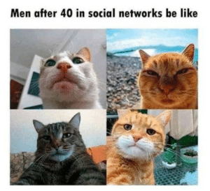 Well, that´s me actually: Men after 40 in social networks be like Well, that´s me actually