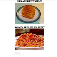 THE SPAGHETTI AND WAFFLE BRAINS FROM HEALTH CLASS: MEN ARE LIKE WAFFLES  WOMEN ARE LIKE SPAGHETTI  blood mancer  inever want context THE SPAGHETTI AND WAFFLE BRAINS FROM HEALTH CLASS