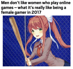 https://t.co/mbS3RHGTdL: Men don't like women who play online  games -what it's really like being a  female gamer in 2017 https://t.co/mbS3RHGTdL