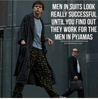 This is awesome haha 💯... now if we could just learn how to spell pajamas. 😂: MEN IN SUITS LOOK  REALLY SUCCESSFUL  UNTIL YOU FIND OUT  THEY WORK FOR THE  MEN IN PYJAMAS  NSTAGRAM CLEVERINVESTOR  ENTREPRENEUR LINES This is awesome haha 💯... now if we could just learn how to spell pajamas. 😂