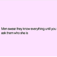 Fuck, Girl Memes, and Ask: Men swear they know everything until you  ask them who she is Who the fuck is Patricia?! ( @carolinebakersayss )