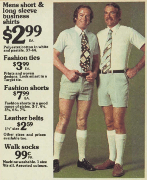 "Found my new outfit for the office this Spring: Mens short &  long sleeve  business  shirts  $299  EA.  Polyester/cotton in white  and pastels. 37-44.  Fashion ties  EA.  Prints and woven  designs. Look smart in a  Target tie.  Fashion shorts  #799  Fashion shorts in a good  range.of styles. 3.7.4%.  5%'6%, 7%.  Leather belts  1%"" size  Other sizes and prices  available too.  Walk socks  99%  PR.  Machine washable. 1 size  fits all. Assorted colours. Found my new outfit for the office this Spring"