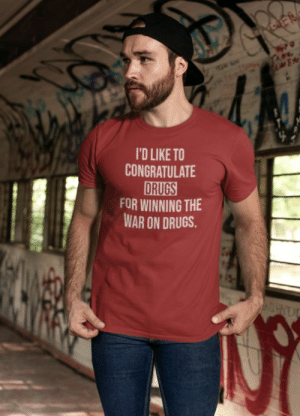 mens-tshirts:    I'd Like To Congratulate Drugs For Winning The War On Drugs T-Shirt  : mens-tshirts:    I'd Like To Congratulate Drugs For Winning The War On Drugs T-Shirt