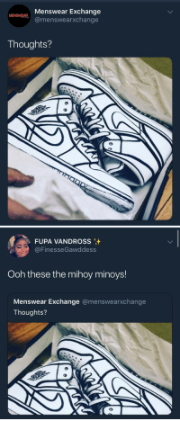 Fupa, Exchange, and Ooh: Menswear Exchange  @menswearxchange  Thoughts?   FUPA VANDROSS  @FinesseGawddess  Ooh these the mihoy minoys!  Menswear Exchange @menswearxchange  Thoughts?
