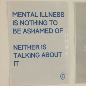 Mental Illness, Nothing, and Talking: MENTAL ILLNESS  IS NOTHING TO  BE ASHAMED OF  NEITHER IS  TALKING ABOUT  IT
