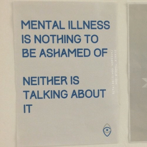 Be Ashamed: MENTAL ILLNESS  IS NOTHING TO  BE ASHAMED OF  NEITHER IS  TALKING ABOUT  IT  2IXXIE TUMBER  FACEBOOK  CoM  COM/01881PATO