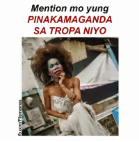 Filipino (Language), Mention, and  Tropa: Mention mo yung  PINAKAMAGANDA  SA TROPA NIYO