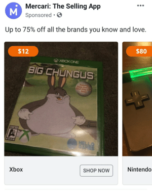 Facebook, Hello, and Love: Mercari: The Selling App  M  Sponsored  Up to 75% off all the brands you know and love.  $80  $12  XBOX ONE  BIG CHUNGUS  Faturi  Dante  Devil May C  Serfee  ESR  HELLO  SAMES  Nintendo  SHOP NOW  Xbox What I saw on Facebook today.