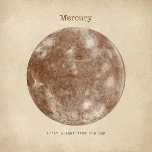 Mercury, Sun, and The Sun: Mercury  First planet from the Sun