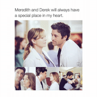 ❤️: Meredith and Derek will always have  a special place in my heart. ❤️