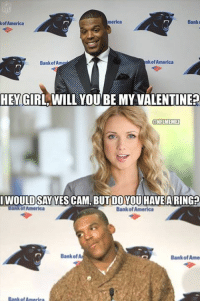Von Miller has a ring, though LIKE NFL Memes!: merica  Bank  kof America  nk of America  Bank of Ame  HEY GIRL WILL YOU BE MYVALENTINE  UNFLMEMEI  IWOULDSAY YES CAM, BUT DOYOUHAVE A RING?  Ban TotAmerica  Bank of America  Bank of  Bank of Ame Von Miller has a ring, though LIKE NFL Memes!