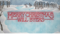 a stranger things Christmas. this is the best thing i've seen all day: MERRY CHRISTMAS a stranger things Christmas. this is the best thing i've seen all day
