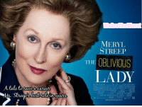 Meryl Streep: MERYL  STREEP  THE OBLIVOUS  LADY  A tale to savea career  Www.THEIRONLADYMOME.cO.UK