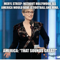 """Less Hollywood, More games like last night's. LIKE & TAG YOUR FRIENDS -------------------------LINK TO OUR SHIRTS IN MY BIO!!! ----------------- 🚨Partners🚨 😂@the_typical_liberal 🎙@too_savage_for_democrats 📣@the.conservative.patriot Follow me on twitter: iTweetRight Follow: @rightwingsavages Like us on Facebook: The Right-Wing Savages Follow my backup page @tomorrowsconservatives2 -------------------- conservative libertarian republican democrat gop liberals makeamericagreatagain libtards liberallogic liberal constitution molonlabe presidenttrump american 3percent patriotism imwithyou maga trump2016 merica america draintheswamp merica nationalism trumptrain politics trumppence2016 altright patriot patriotic: MERYLSTREEP: WITHOUT HOLLYWOOD, ALL  AMERICA WOULD HAVEIS FOOTBALLAND MMA  AMERICA: THAT SOUNDS GREAT!""""  Prager U Less Hollywood, More games like last night's. LIKE & TAG YOUR FRIENDS -------------------------LINK TO OUR SHIRTS IN MY BIO!!! ----------------- 🚨Partners🚨 😂@the_typical_liberal 🎙@too_savage_for_democrats 📣@the.conservative.patriot Follow me on twitter: iTweetRight Follow: @rightwingsavages Like us on Facebook: The Right-Wing Savages Follow my backup page @tomorrowsconservatives2 -------------------- conservative libertarian republican democrat gop liberals makeamericagreatagain libtards liberallogic liberal constitution molonlabe presidenttrump american 3percent patriotism imwithyou maga trump2016 merica america draintheswamp merica nationalism trumptrain politics trumppence2016 altright patriot patriotic"""