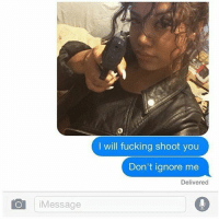 If Bae ignores me I will hook up with his best friend at his funeral idc @fuckboytextfails: Message  I will fucking shoot you  Don't ignore me  Delivered If Bae ignores me I will hook up with his best friend at his funeral idc @fuckboytextfails